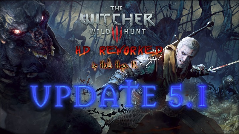 The Witcher 3 HD Reworked Project 5.1 update